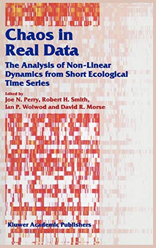 Chaos in Real Data: The Analysis of Non-Linear Dynamics from Short Ecological Time Series (Population and Community Biology Series)