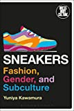 img - for Sneakers: Fashion, Gender, and Subculture (Dress, Body, Culture) book / textbook / text book