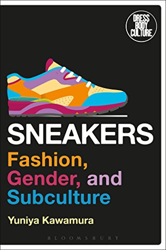 Sneakers: Fashion, Gender, and Subculture (Dress, Body, Culture) (Subculture B)