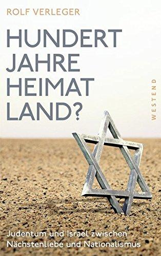 Hundert Jahre Heimatland   Judentum Und Israel Zwischen Nächstenliebe Und Nationalismus