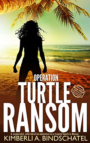 Operation Turtle Ransom: A suspenseful, wild-ride-of-an-adventure on a tropical beach in Mexico (Poppy McVie Mysteries Book 4) ()