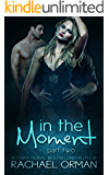 In The Moment: Part Two  (An Erotic Menage Romance Short Story) (Moments Book 2)
