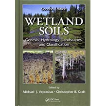 Wetland Soils: Genesis, Hydrology, Landscapes, and Classification, Second Edition