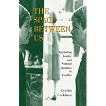The Space Between Us: Negotiating Gender and National Identities in Conflict