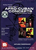 Traditional Afro-Cuban Concepts in Contemporary Music, Arturo Rodriguez, 0786646950