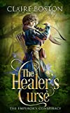 The Healer's Curse (The Emperor's Conspiracy Book 2)