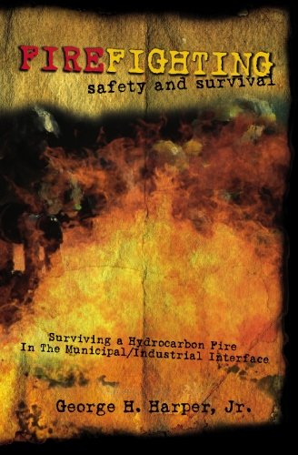 Firefighting Safety and Survival: Surviving a Hydrocarbon Fi