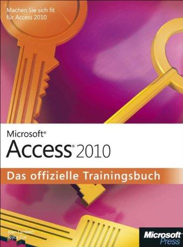 Microsoft Access 2010 - Das offizielle Trainingsbuch Gebundenes Buch – Mai 2011 Joan Lambert 3866450524 UA9783866450523 Anwendungs-Software