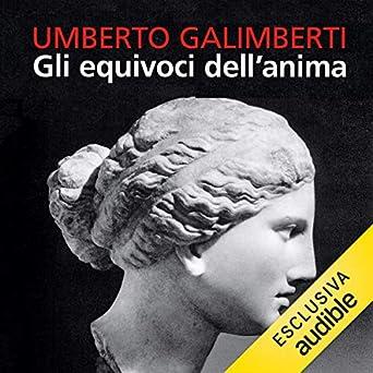 Umberto Galimberti - Gli equivoci dell'anima (2018) mp3 - 320kbps