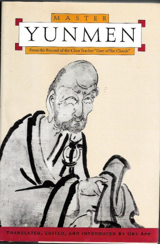 "Master Yunmen: From The Record Of The Chan Master ""Gate Of The Clouds"" (Classics Of Zen)"