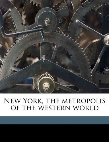 Download New York, the metropolis of the western world pdf epub