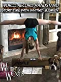 Clip: World Record Handstand - Story Time with Whitney Bjerken