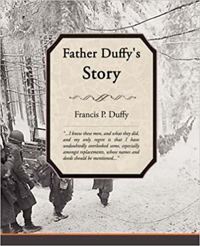 Father Duffy's Story by Francis P. Duffy (2008-03-13)