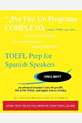 TOEFL Prep for Spanish Speakers: An Advanced Grammar Course for pre-iBT, ITP, & PBT TOEFL and English Teacher Training Paperback