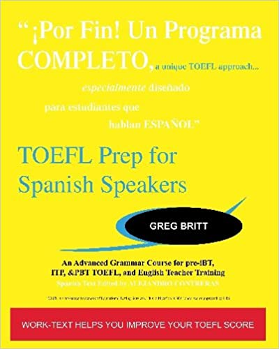 TOEFL Prep for Spanish Speakers: An Advanced Grammar Course for pre