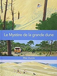 Le mystère de la grande dune par Max Ducos