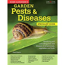 Home Gardener's Pests & Diseases: Identifying and controlling pests and diseases of ornamentals, vegetables and fruits