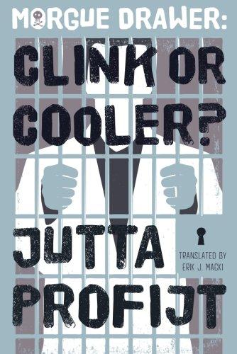 Morgue Drawer: Clink or Cooler? (Morgue Drawer series)