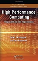 High Performance Computing: Programming and Applications Front Cover