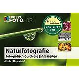 Naturfotografie: Fotografisch durch die Jahreszeiten (Edition FotoHits)