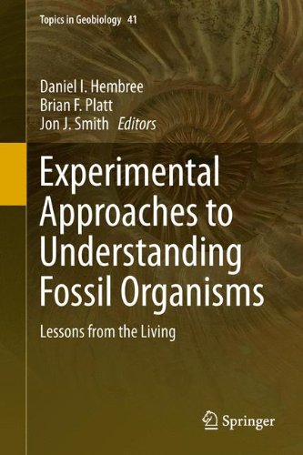 Experimental Approaches to Understanding Fossil Organisms: Lessons from the Living (Topics in Geobiology)