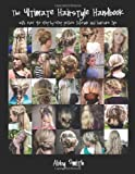 The Ultimate Hairstyle Handbook, Abby Smith, 1466368594