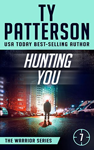 Hunting You: A Covert-Ops Suspense Action Novel (Warriors Series of Crime  Action Thrillers Book 7)