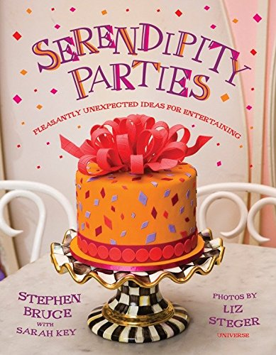 Serendipity Parties: Pleasantly Unexpected Ideas for Entertaining
