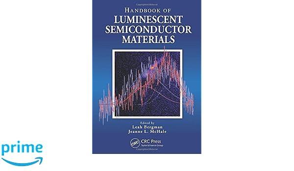 Handbook of Luminescent Semiconductor Materials: Leah Bergman, Jeanne L. McHale: 9781439834671: Amazon.com: Books