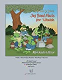 It Sounds So Sweet: Jug Band Music for Ukulele