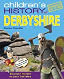 img - for Children's History of Derbyshire by Pauline Chandler (2012-05-01) book / textbook / text book