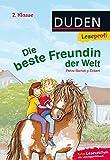 Leseprofi - Die beste Freundin der Welt, 2. Klasse (DUDEN Leseprofi 2. Klasse)