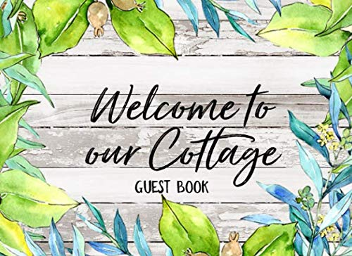 Welcome to Our Cottage Guest Book: GuestBook Thoughts & Advice for Guests with Keepsake Page & Gift Log