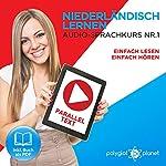Niederländisch Lernen: Einfach Lesen, Einfach Hören [Learn Dutch: Easy Reading, Easy Listening]: Paralleltext Audio-Sprachkurs Nr. 1 [Parallel Text Audio-Language-Course, No. 1] | Polyglot Planet