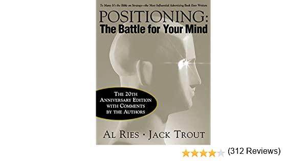 Amazon positioning the battle for your mind 20th amazon positioning the battle for your mind 20th anniversary edition ebook al ries jack trout kindle store fandeluxe Choice Image