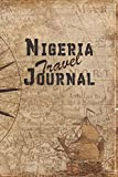 Nigeria Travel Journal: 6x9 Travel Notebook with prompts and Checklists perfect gift for your Trip to Nigeria for every Traveler