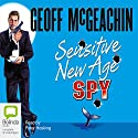 Sensitive New Age Spy Audiobook by Geoff McGeachin Narrated by Peter Hosking