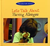 Let's Talk about Having Allergies, Elizabeth Weitzman, 0823950336