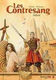 Les Contresang, tome 1 : Arken par Grégory Delaunay