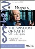BILL MOYERS: THE WISDOM OF FAITH WITH HUSTON SMITH by Athena