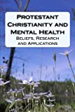 img - for Protestant Christianity and Mental Health: Beliefs, Research and Applications book / textbook / text book