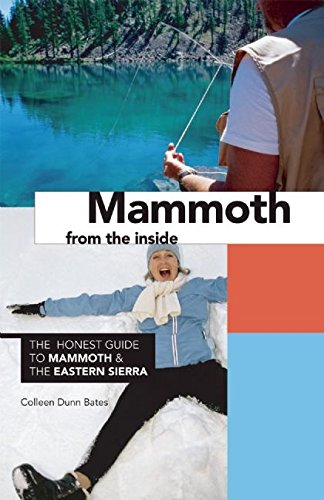 Mammoth from the Inside: The Honest Guide to Mammoth & the Eastern (High Sierra Camp)