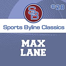 Sports Byline: Max Lane Speech by Ron Barr Narrated by Ron Barr