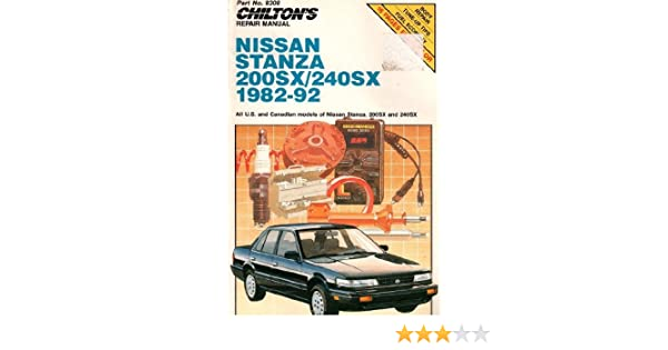 Chiltons Repair Manual Nissan Stanza/2002X/240Sx 1982-92: All U.S. and Canadian Models: Chilton Book Company: 9780801983085: Amazon.com: Books