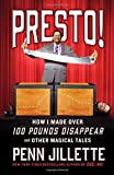 Book cover image for Presto!: How I Made Over 100 Pounds Disappear and Other Magical Tales