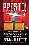 Presto!: How I Made Over 100 Pounds D...
