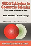 Clifford Algebra to Geometric Calculus: A Unified Language for Mathematics and Physics (Fundamental Theories of Physics)