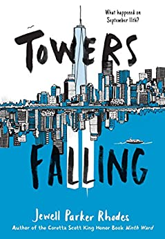 Towers Falling by [Rhodes, Jewell Parker]