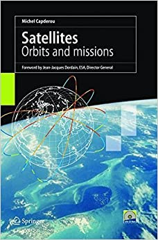 Satellites: Orbits and Missions by Michel Capderou (2005-04-29)