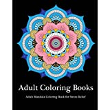 Adult Coloring Books: Adult Mandala Coloring Book  for Stress Relief